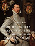 Robert Dudley, Earl of Leicester, and...