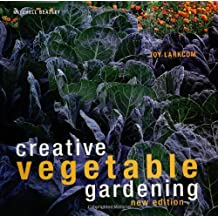 Creative Vegetable Gardening by Joy Larkcom (2004-07-02)