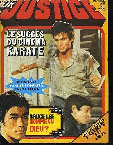 DR JUSTICE N°13 - Le succès du cinéma karaté, Bruce Lee homme ou dieu?... LA CHASSE A L'HOMME...