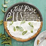 First Prize Pies: Shoo-Fly, Candy Apple, and Other Deliciously Inventive Pies for Every Week of the Year (and More) by Allison Kave (2014-03-11)