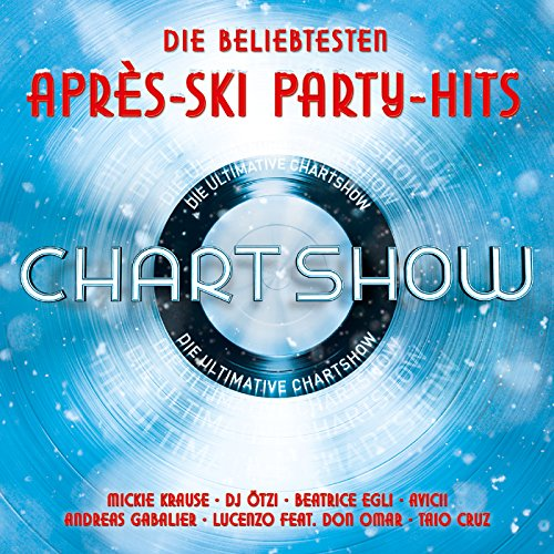 Die ultimative Chartshow - Die beliebtesten Après-Ski Party-Hits [Explicit]