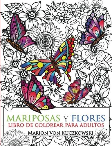 Mariposas y Flores: Libro de colorear para adultos
