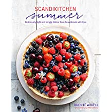 ScandiKitchen Summer: Simply delicious food for lighter, warmer days