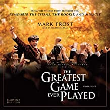 The Greatest Game Ever Played: Harry Vardon, Francis Ouimet, and the Birth of Modern Golf by Mark Frost (2015-10-13)