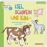 Esel, Schwein und Kuh: Ein Pappebuch mit lustigen Reimen (Bilderbuch ab 2 Jahre)