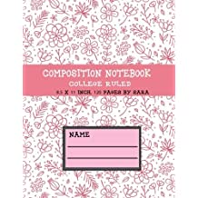 Composition Notebook College Ruled : Spiral Line Blank Book, Lesson Ruled: 8.5 x 11 Inch, 120 Pages Writing Lined Paper with Lines as a guide for ... Pink flower design. (Blank Line Book)