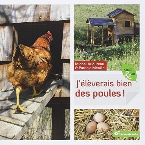 J'élèverais bien des poules ! par Michel Audureau