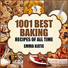 1001 Best Baking Recipes Of All Time A Cookbook With Over Book