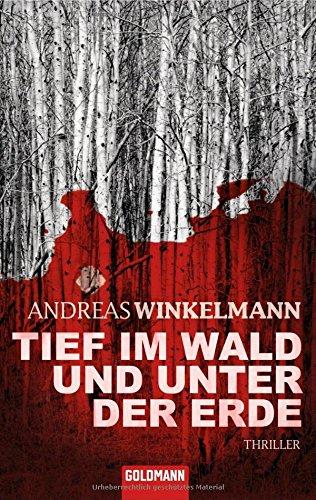 Buchseite und Rezensionen zu 'Tief im Wald und unter der Erde: Thriller' von Andreas Winkelmann