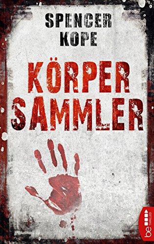 Buchseite und Rezensionen zu 'Körpersammler (Agent Steps Craig 1)' von Spencer Kope