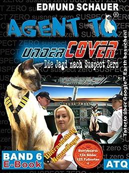 """Agent TQ """"undercover"""": Die Jagt nach Suspect Zero (Agent TQ ermittelt 6) (German Edition) by [Schauer, Edmund]"""