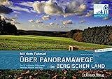 Mit dem Fahrrad über Panoramawege im Bergischen Land - Die 11 schönsten Höhenwege zwischen Wupper und Sieg - Norbert Schmidt