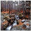 Sons de la nature: bois� flux