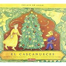Cascanueces, el: Ilustrado con mágicos dibujos y acompañado de un fabuloso cd, esta magnífica obra hará las delicias de padres e hijos. (Libro Amigo (malsinet))