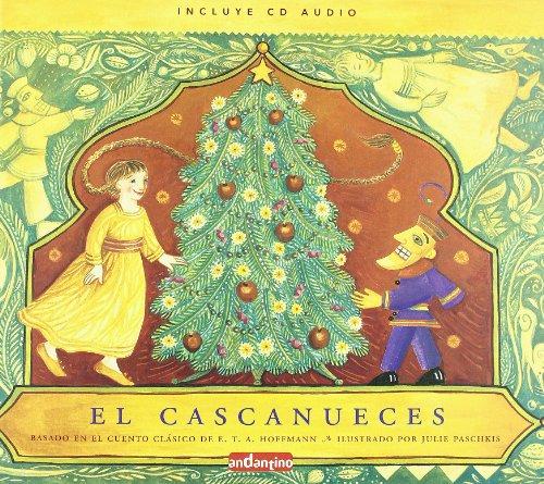Cascanueces, el: Ilustrado con mágicos dibujos y acompañado de un fabuloso cd, esta magnífica obra hará las delicias de padres e hijos. (Libro Amigo (malsinet)) por Julie Paschkis