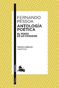 Antología poética: El poeta. Es un fingidor: 3 par Fernando Pessoa