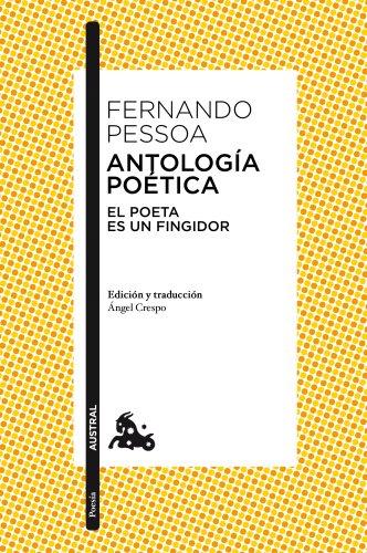Antología poética: El poeta. Es un fingidor (Clásica) por Fernando Pessoa