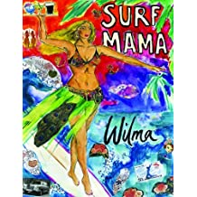 Surf Mama by Wilma Johnson (2011-06-01)