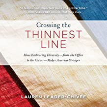 Crossing the Thinnest Line: How Embracing Diversity - from the Office to the Oscars - Makes America Stronger