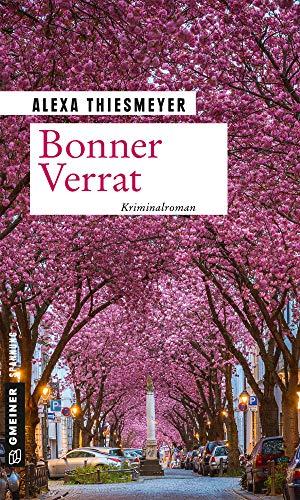 Bonner Verrat: Kriminalroman (Bärbel und Malte ermitteln 1) von [Thiesmeyer, Alexa]