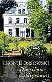 Die schöne Gegenwart: Roman von Leonie Ossowski