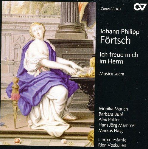 Johann Philipp Förtsch (1652-1732): Ich Freue Mich im Herrn - Geistliche Werke
