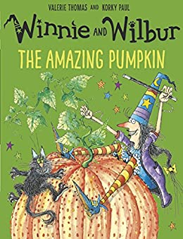 Winnie and Wilbur: The Amazing Pumpkin (Winnie the Witch) by [Thomas, Valerie, Paul, Korky]
