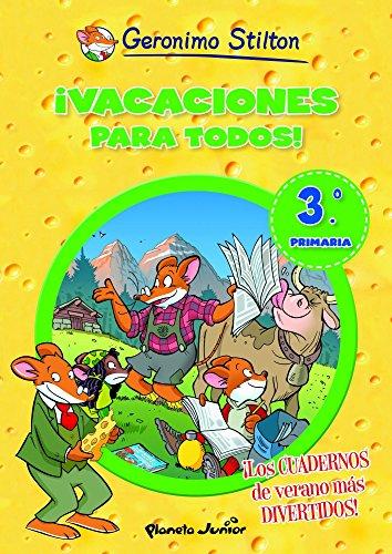 ¡Vacaciones para todos! 3: ¡Los cuadernos de verano más divertidos! (Aprende con Stilton)
