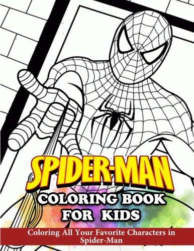 Book for Kids: Coloring All Your Favorite Characters in Spider-Man (Kids Coloring Book)