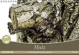 Holz. Ein Rohstoff in Szene gesetzt (Wandkalender 2018 DIN A4 quer): Bilder von Holz in seinen verschiedenen Facetten begleiten durch das Jahr. ... [Kalender] [Apr 13, 2017] Kislat, Gabriele