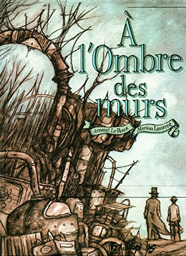 À l'Ombre des murs par Marion Laurent, Arnaud Le Roux