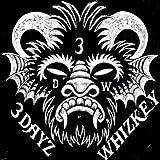 Dayz Whizkey - 3 Dayz Whizkey