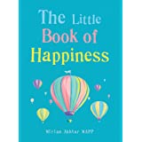The Little Book of Happiness: Simple Practices for a Good Life (Little Books)