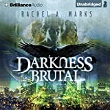 Darkness Brutal: The Dark Cycle, Book 1