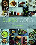 Superfoods: The Flexible Approach to Eating More Superfoods