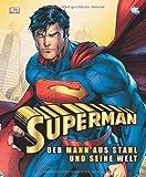 Superman - Der Mann aus Stahl und seine Welt