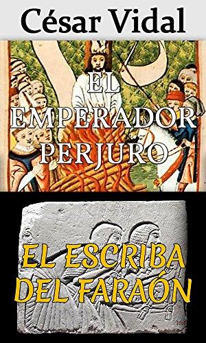 Pack de 2 libros: El emperador perjuro y El escriba del faraón por César Vidal
