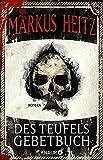 'Des Teufels Gebetbuch: Roman' von Markus Heitz
