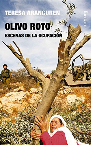 Olivo Roto. Escenas De La Ocupación (Documentos) por Teresa Aranguren Amezola