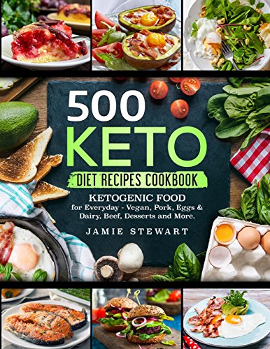 Download free pdf 500 keto diet recipes cookbook ketogenic food for 500 keto diet recipes cookbook ketogenic food for everyday vegan pork eggs dairy beef desserts and more by jamie stewart read online forumfinder Images