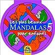 Les plus beaux mandalas pour enfants - Volume 5 Violet