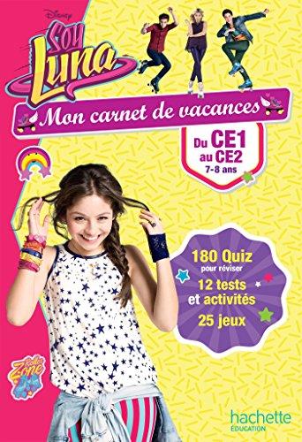 Mon carnet de vacances Soy Luna du CE1 au CE2 - Cahier de vacances