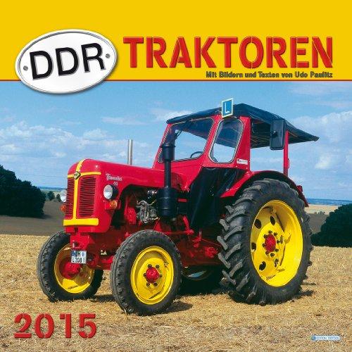 DDR-Traktoren 2015 (Traktor Kalender 2015)