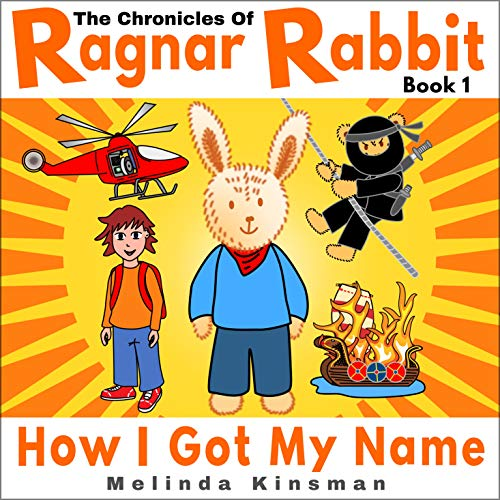 The Chronicles of Ragnar Rabbit (Book 1) - How I Got My Name ...