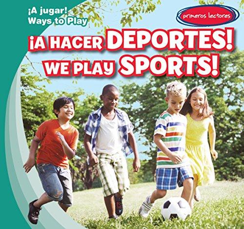 A Hacer Deportes!/ We Play Sports! (A Jugar!/ Ways to Play) por Leonard Atlantic