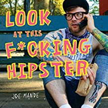 Look at This F*cking Hipster (English Edition)