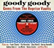 Goody Goody-Gems from the Reprise Vaults