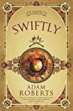 Swiftly: A Novel (GOLLANCZ S.F.)