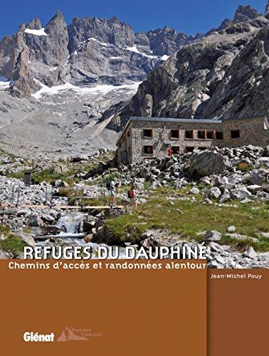 Refuges du Dauphiné: Chemins d'accès et randonnées alentour