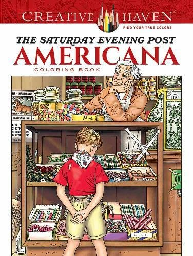 Creative Haven the Saturday Evening Post Americana Coloring Book (Adult Coloring) (Creative Haven Adult Coloring) -